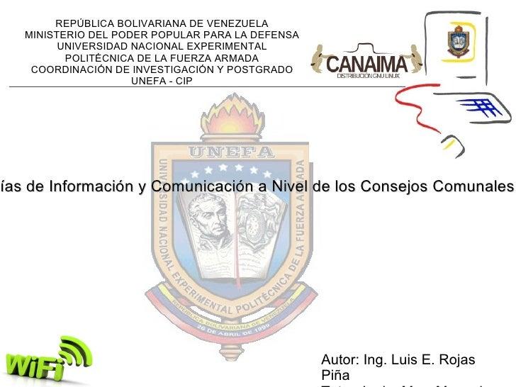 Autor: Ing. Luis E. Rojas Piña Tutor: Lcdo. Msc. Manuel Mujica La Apropiación y Uso de las Tecnologías de Información y Co...