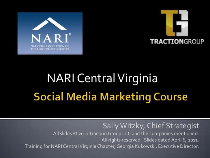 NARI Central Virginia<br />Social Media Marketing Course<br />Sally Witzky, Chief Strategist<br />All slides © 2011 Tracti...