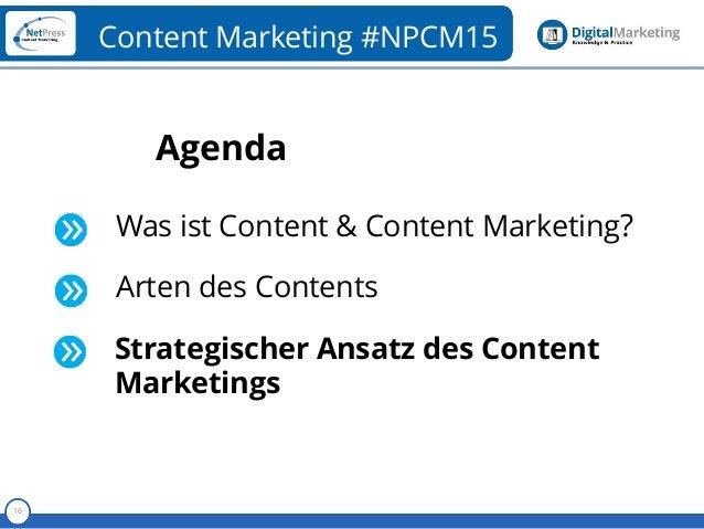 Referent 16 Content Marketing #NPCM15 Agenda Was ist Content & Content Marketing? Arten des Contents Strategischer Ansatz ...