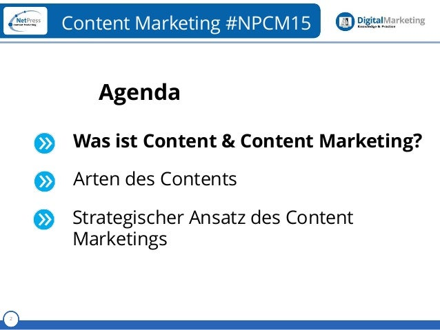 Referent 2 Content Marketing #NPCM15 Agenda Was ist Content & Content Marketing? Arten des Contents Strategischer Ansatz d...