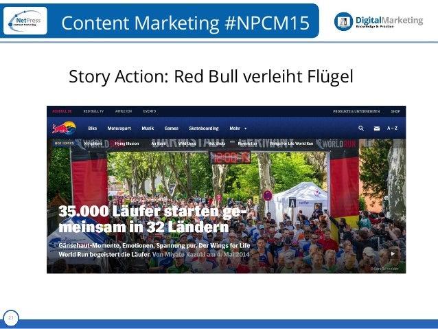 Referent 21 Content Marketing #NPCM15 Story Action: Red Bull verleiht Flügel