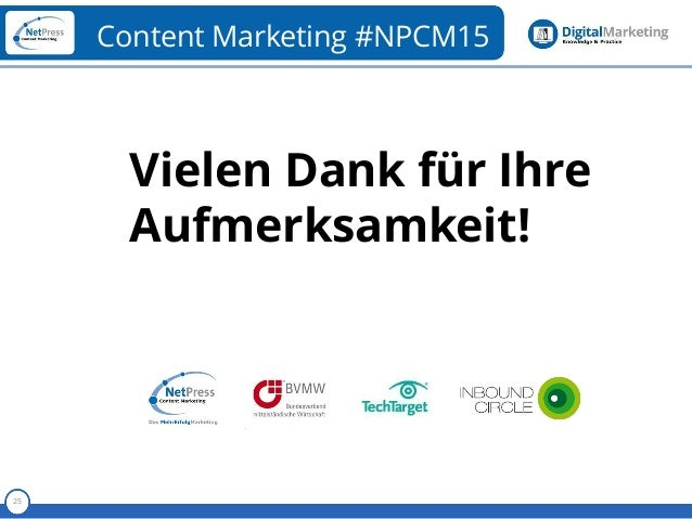 Referent 25 Content Marketing #NPCM15 Vielen Dank für Ihre Aufmerksamkeit!