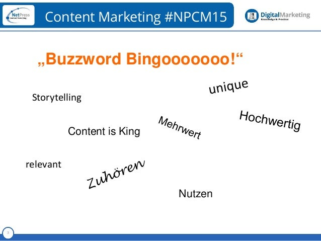 "Referent 3 Content Marketing #NPCM15 ""Buzzword Bingooooooo!"" Storytelling Content is King relevant Nutzen"