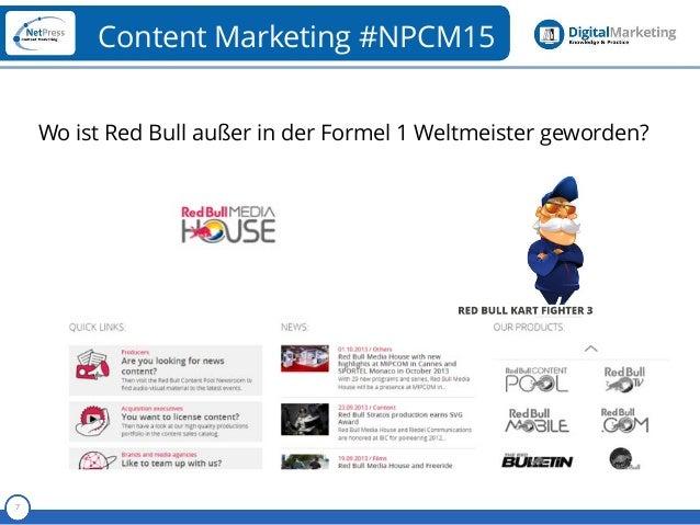 Referent 7 Content Marketing #NPCM15 Wo ist Red Bull außer in der Formel 1 Weltmeister geworden?