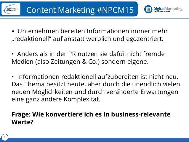 """Referent 8 Content Marketing #NPCM15 • Unternehmen bereiten Informationen immer mehr """"redaktionell"""" auf anstatt werblich u..."""