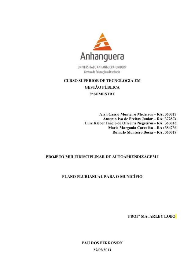 CURSO SUPERIOR DE TECNOLOGIA EMGESTÃO PÚBLICA3º SEMESTREAlan Cassio Monteiro Medeiros – RA: 363017Antonio Ivo de Freitas J...
