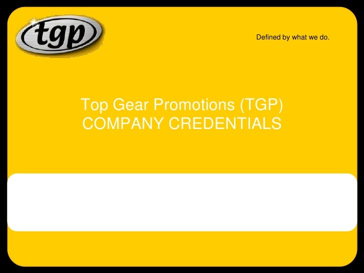 Top Gear Promotions (TGP) COMPANY CREDENTIALS<br />