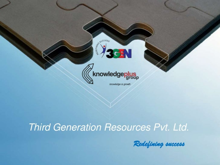 Third Generation Resources Pvt. Ltd.                       Redefining success