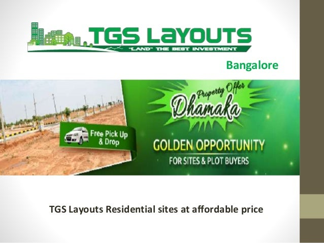 Bangalore TGS Layouts Residential sites at affordable price