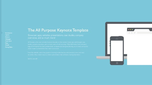 Introduction  Layouts  Devices  Webpages  Social Icons  Maps  Graphs  Pricing Tables The All Purpose Keynote Templa...