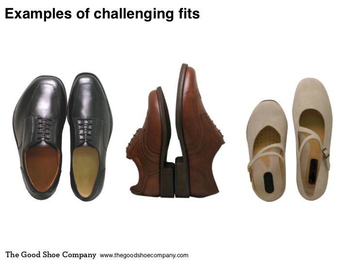 Examples of challenging fitsThe Good Shoe Company   www.thegoodshoecompany.com