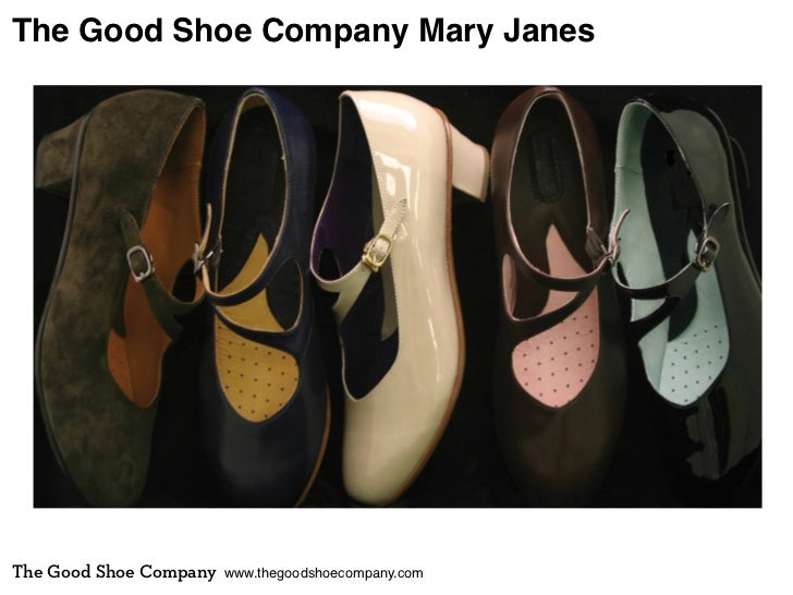 The Good Shoe Company Mary JanesThe Good Shoe Company   www.thegoodshoecompany.com
