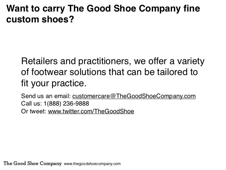 Want to carry The Good Shoe Company fine custom shoes?      Retailers and practitioners, we offer a variety      of footwea...