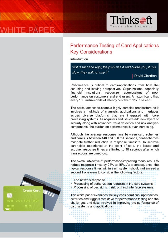 "T r u s t t h e E x p e r t s WHITE PAPER Performance Testing of Card Applications Key Considerations ""If it is fast and u..."