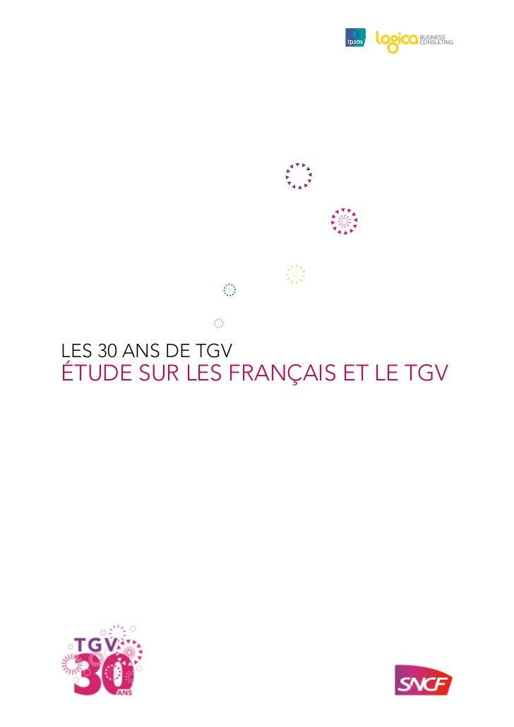 LES 30 ANS DE TGVÉTUDE SUR LES FRANÇAIS ET LE TGV
