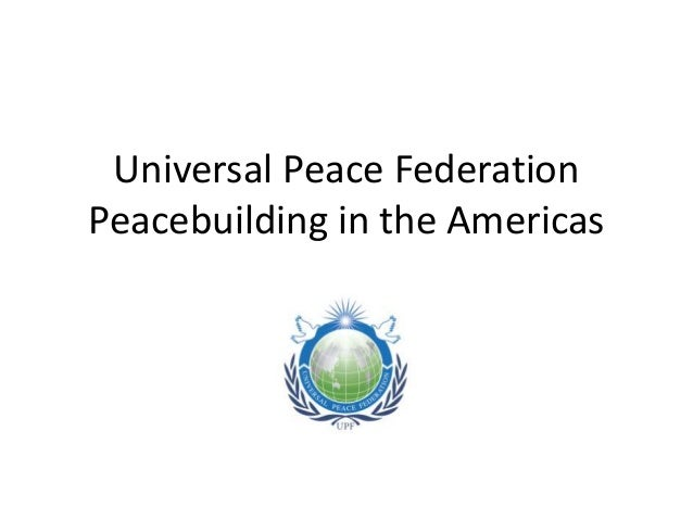 Universal Peace Federation  Peacebuilding in the Americas