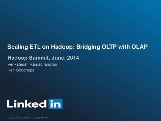 Scaling ETL on Hadoop: Bridging OLTP with OLAP