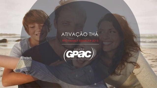 ATIVAÇÃO THÁ YPO FAMILY SEMINAR 2015