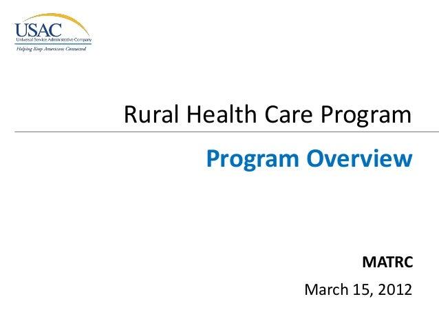 Rural Health Care Program  Program Overview  MATRC March 15, 2012