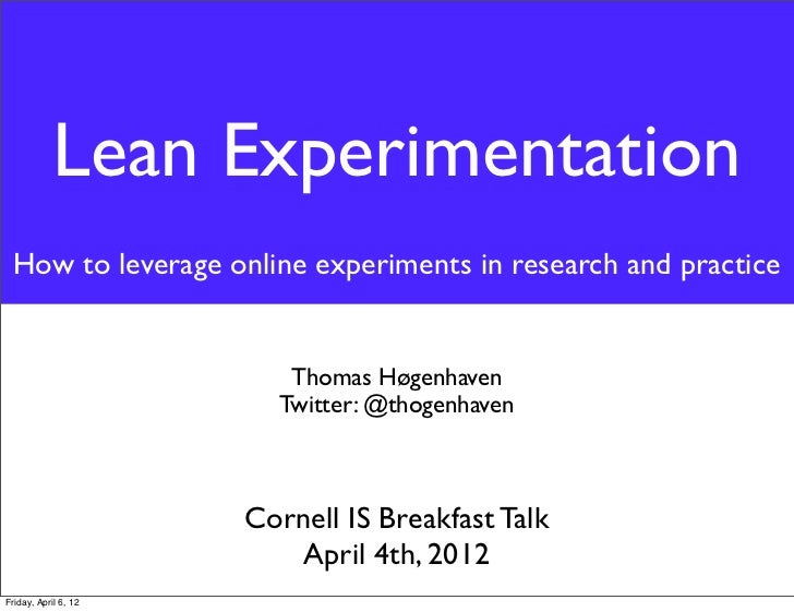 Lean Experimentation How to leverage online experiments in research and practice                         Thomas Høgenhaven...