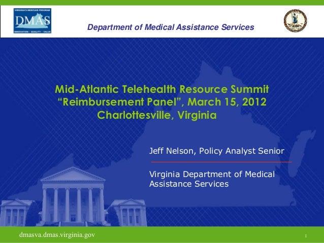 "Department of Medical Assistance Services  Mid-Atlantic Telehealth Resource Summit ""Reimbursement Panel"", March 15, 2012 C..."