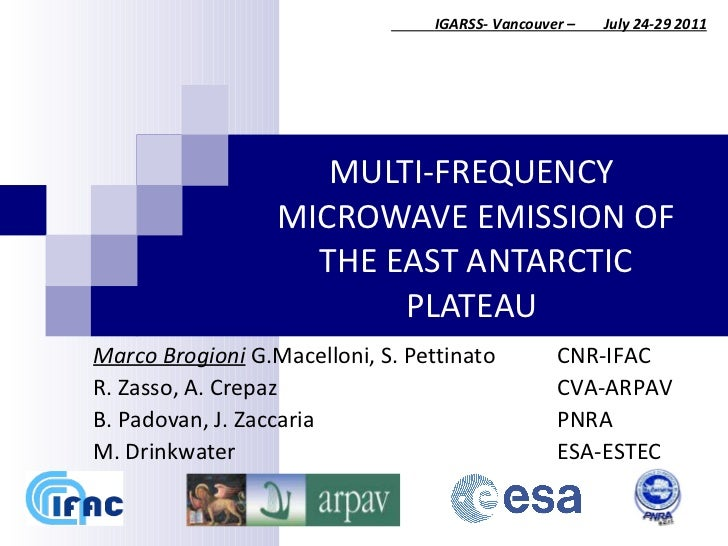 M ULTI-FREQUENCY  MICROWAVE EMISSION OF THE EAST ANTARCTIC PLATEAU    IGARSS- Vancouver –  July 24-29 2011 Marco Brogioni ...