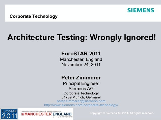 Copyright © Siemens AG 2011. All rights reserved.Corporate TechnologyEuroSTAR 2011Manchester, EnglandNovember 24, 2011Pete...
