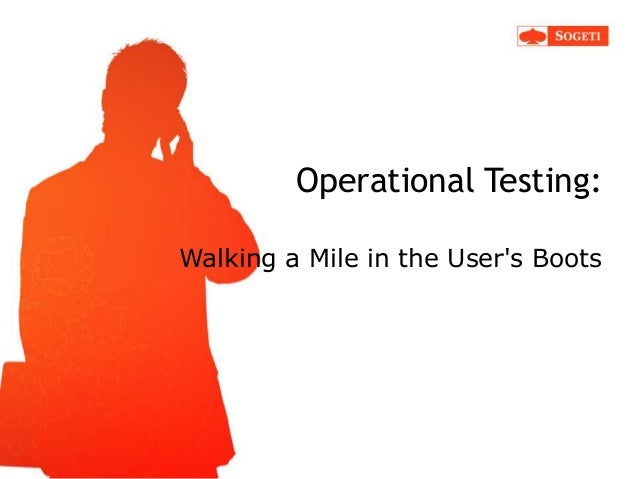 Operational Testing: Walking a Mile in the User's Boots