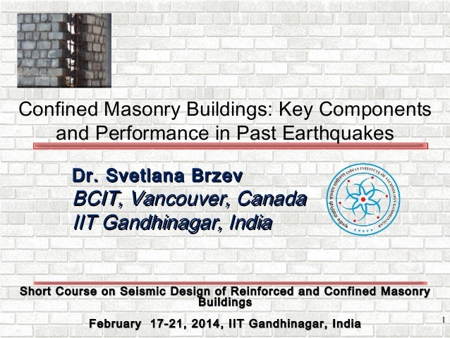 Short Course on Seismic Design of Reinforced and Confined MasonryShort Course on Seismic Design of Reinforced and Confined...