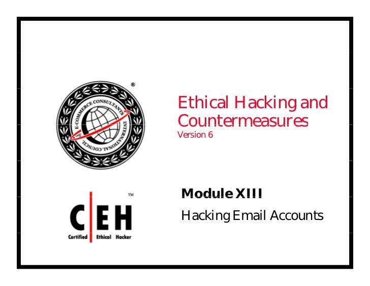 Ethical Hacking andCountermeasuresVersion 6Module XIIIHacking Email Accounts