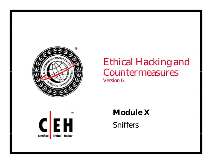 Ethical Hacking andCountermeasuresVersion 6    Module X    Sniffers