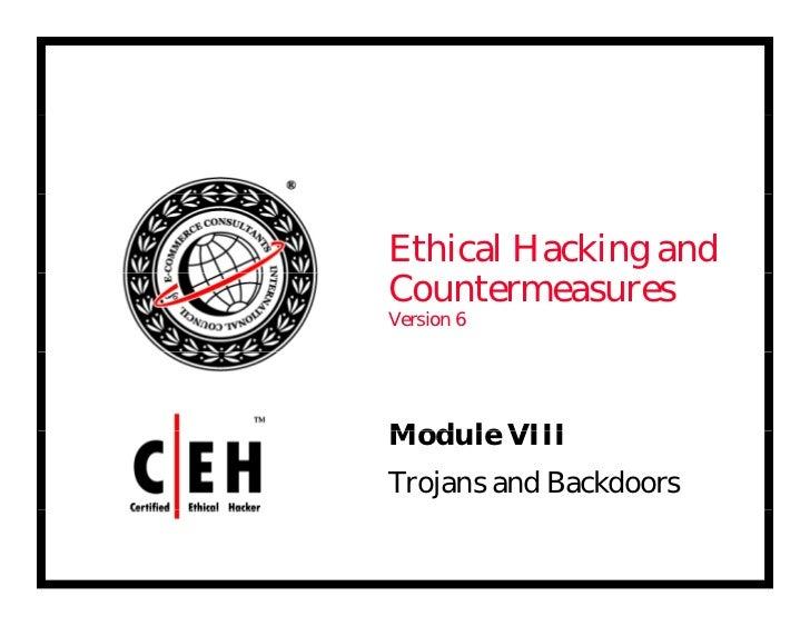 Ethical Hacking andCountermeasuresVersion 6ModuleMod le VIIITrojans and Backdoors