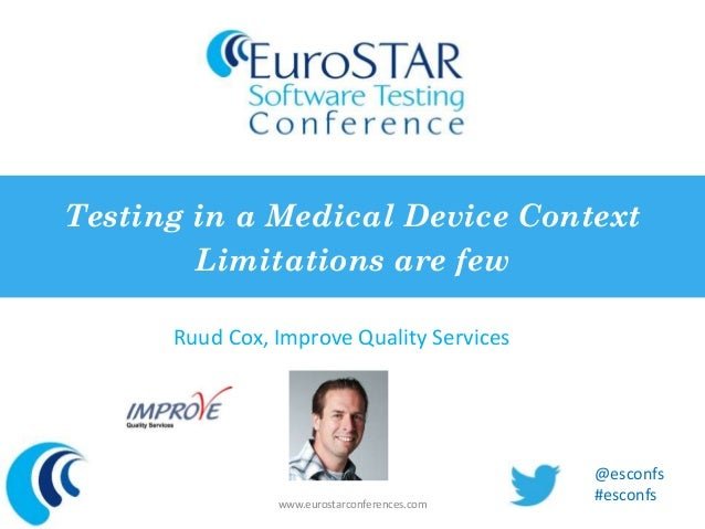 Ruud cox testing in a medical device context eurostar 2012 testing in a medical device context limitations are few ruud cox improve quality services www fandeluxe Gallery