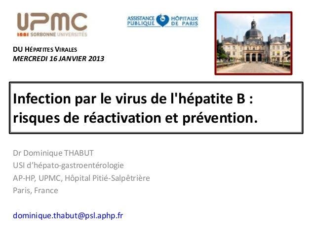 DU HÉPATITES VIRALESMERCREDI 16 JANVIER 2013Infection par le virus de lhépatite B :risques de réactivation et prévention.D...