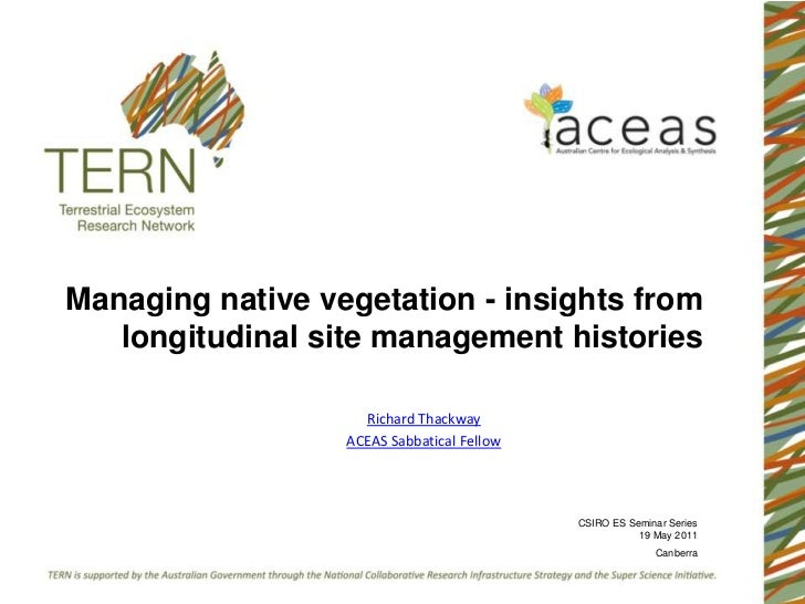 Managing native vegetation - insights from longitudinal site management histories<br />Richard Thackway<br />ACEAS Sabbati...