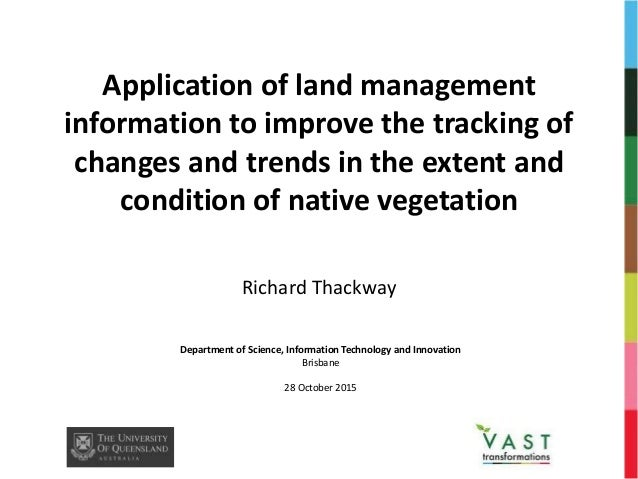 Application of land management information to improve the tracking of changes and trends in the extent and condition of na...
