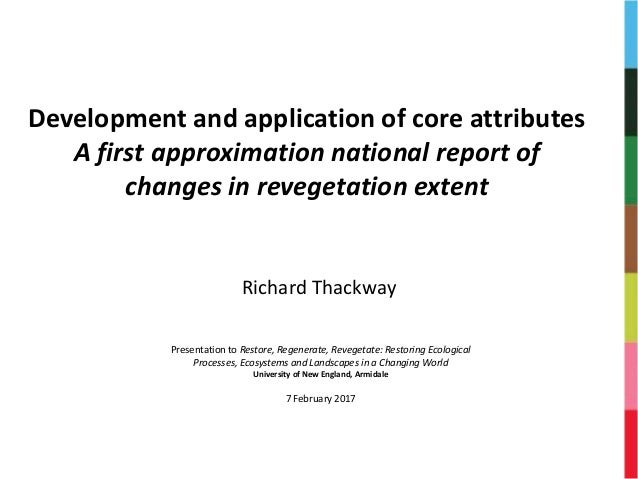 Development and application of core attributes A first approximation national report of changes in revegetation extent Ric...
