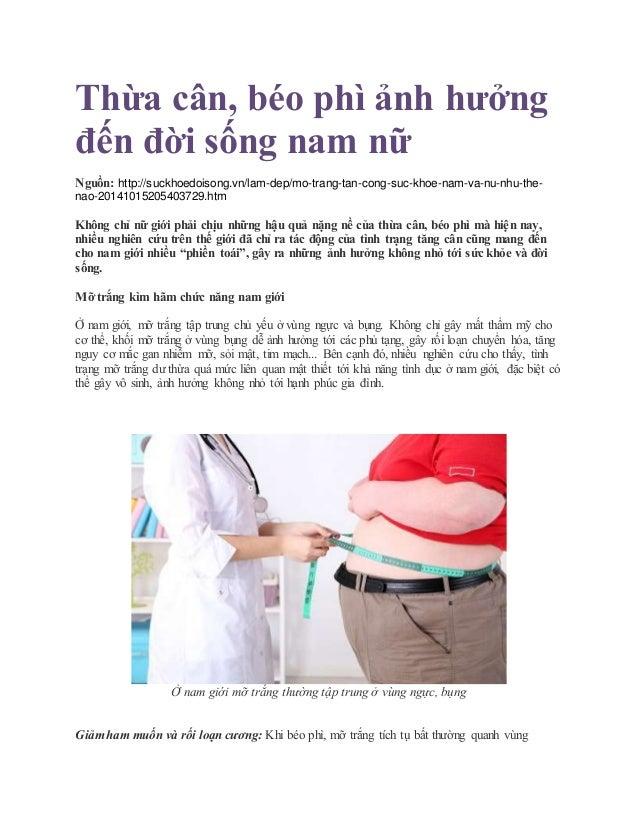 Thừa cân, béo phì ảnh hưởng đến đời sống nam nữ Nguồn: http://suckhoedoisong.vn/lam-dep/mo-trang-tan-cong-suc-khoe-nam-va-...
