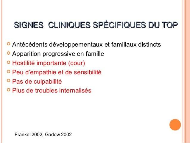 SIGNES CLINIQUES SPÉCIFIQUES DU    TDAH Antécédents développementaux et familiaux distincts « Depuis toujours et partout...