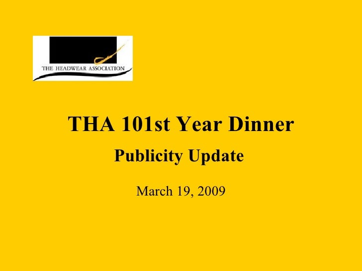 THA 101st Year Dinner Publicity Update   March 19, 2009