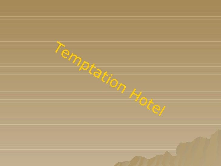 Temptation Hotel
