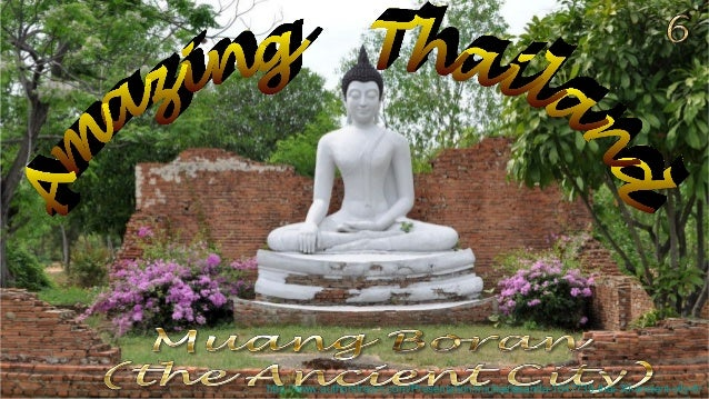 http://www.authorstream.com/Presentation/michaelasanda-1647739-thai-30-ancient-city-6/
