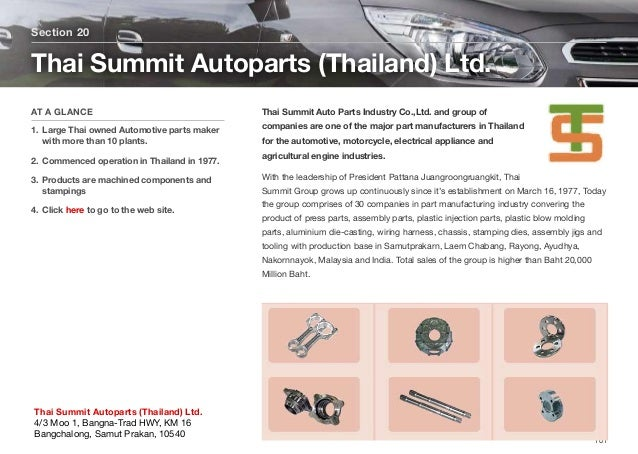 Thai Summit Auto Parts Industry Co.,Ltd. and group of companies are one of the major part manufacturers in Thailand for th...