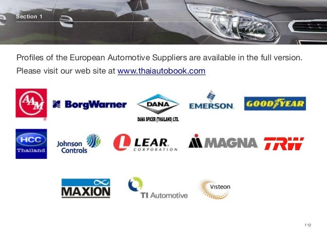 Section 1 112 Profiles of the European Automotive Suppliers are available in the full version. Please visit our web site at...