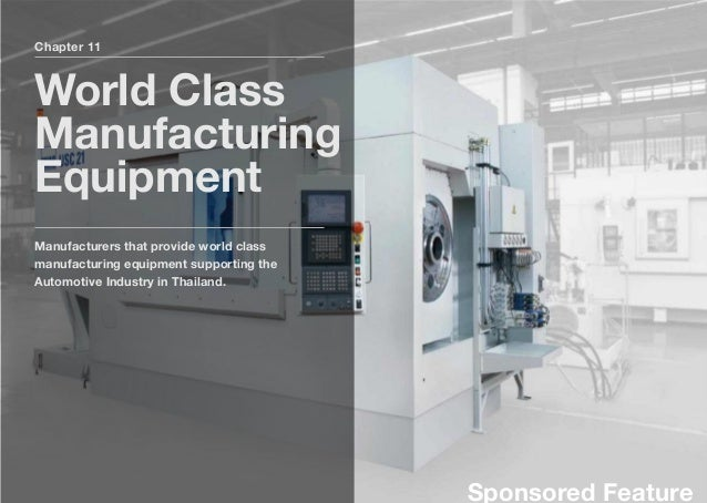 Chapter 11 World Class Manufacturing Equipment Manufacturers that provide world class manufacturing equipment supporting t...