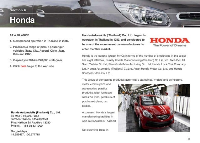 Honda Automobile ( Thailand ) Co., Ltd. began its operation in Thailand in 1983, and considered to be one of the more rece...