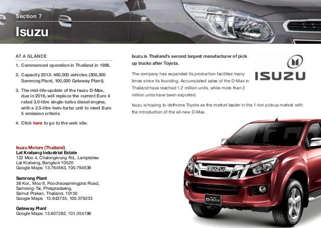 Isuzu is Thailand's second largest manufacturer of pick up trucks after Toyota. The company has expanded its production fa...