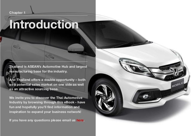 Chapter 1 Introduction Thailand is ASEAN's Automotive Hub and largest manufacturing base for the industry. And Thailand off...