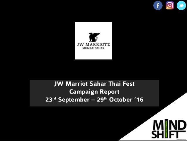 JW Marriot Sahar Thai Fest Campaign Report 23rd September – 29th October '16