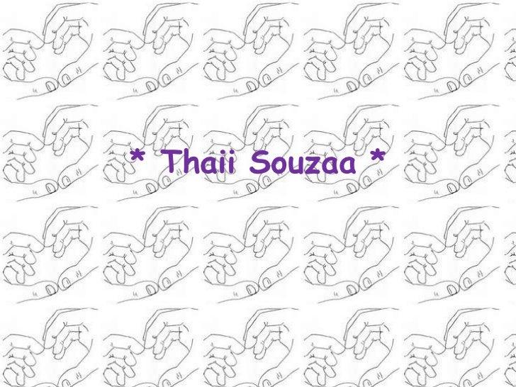 * ThaiiSouzaa *<br />
